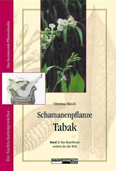 Schamanenpflanze Tabak - Band II