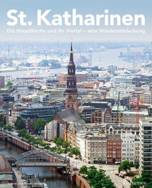 St. Katharinen. Die Hauptkirche und ihr Viertel – eine Wiederentdeckung