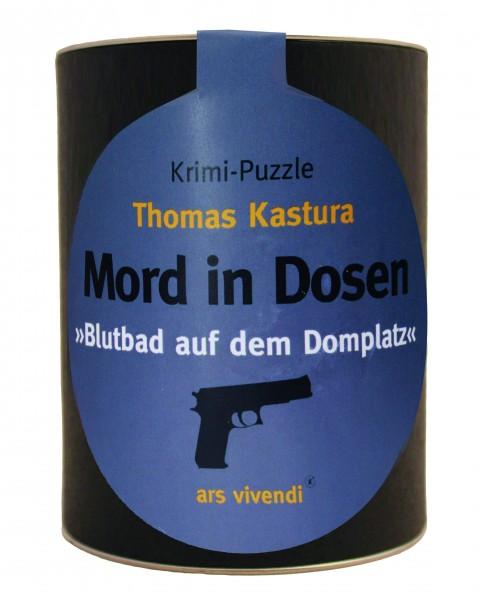 Mord in Dosen - Thomas Kastura »Blutbad auf dem Domplatz«