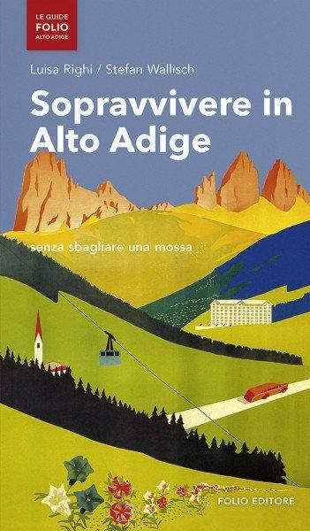 Sopravvivere in Alto Adige
