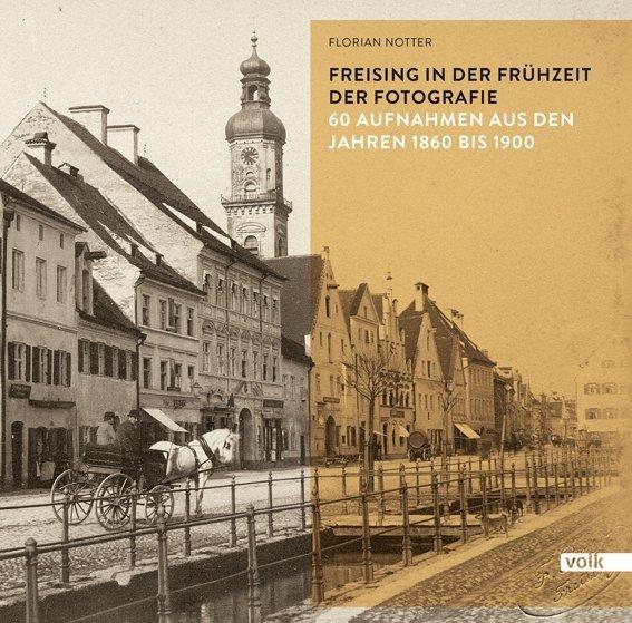 Freising in der Frühzeit der Fotografie