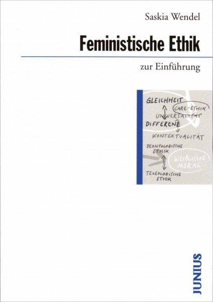 Feministische Ethik zur Einführung