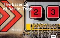 The Essence of Berlin-Tegel