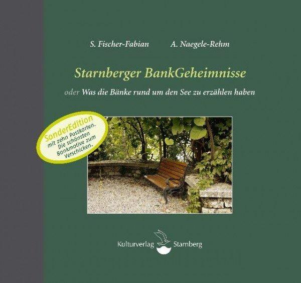 Starnberger BankGeheimnisse oder Was die Bänke rund um den See zu erzählen haben