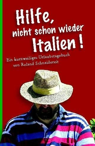 Hilfe, nicht schon wieder Italien!